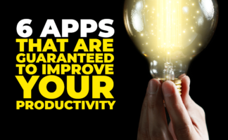 6 Apps That Are Guaranteed to Improve Your Productivity (Even When You're Working From Home)